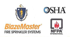 Proud members of BlazeMaster Fire Sprinkler Systems, OSHA, NFPA International and BBB (Better Business Bureau)